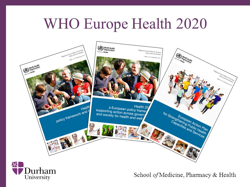 ∂ School of Medicine, Pharmacy & Health WHO Europe Health 2020