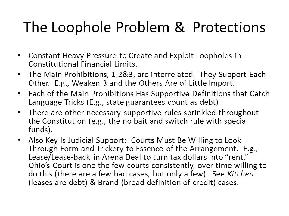 The Loophole Problem & Protections Constant Heavy Pressure to Create and Exploit Loopholes in Constitutional Financial Limits.