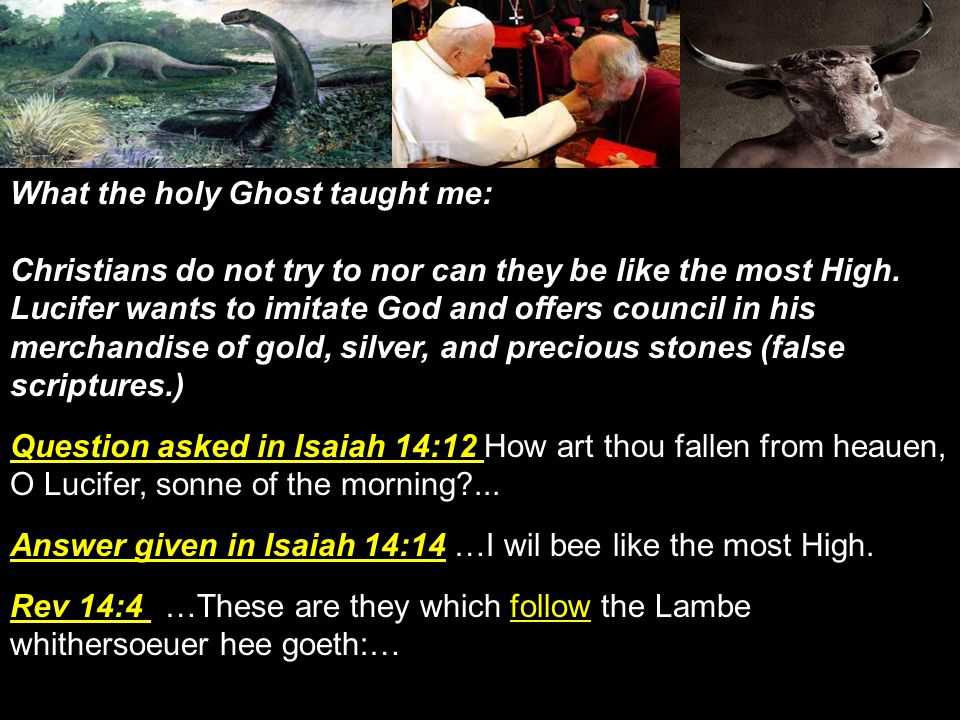 What the holy Ghost taught me: Christians do not try to nor can they be like the most High.