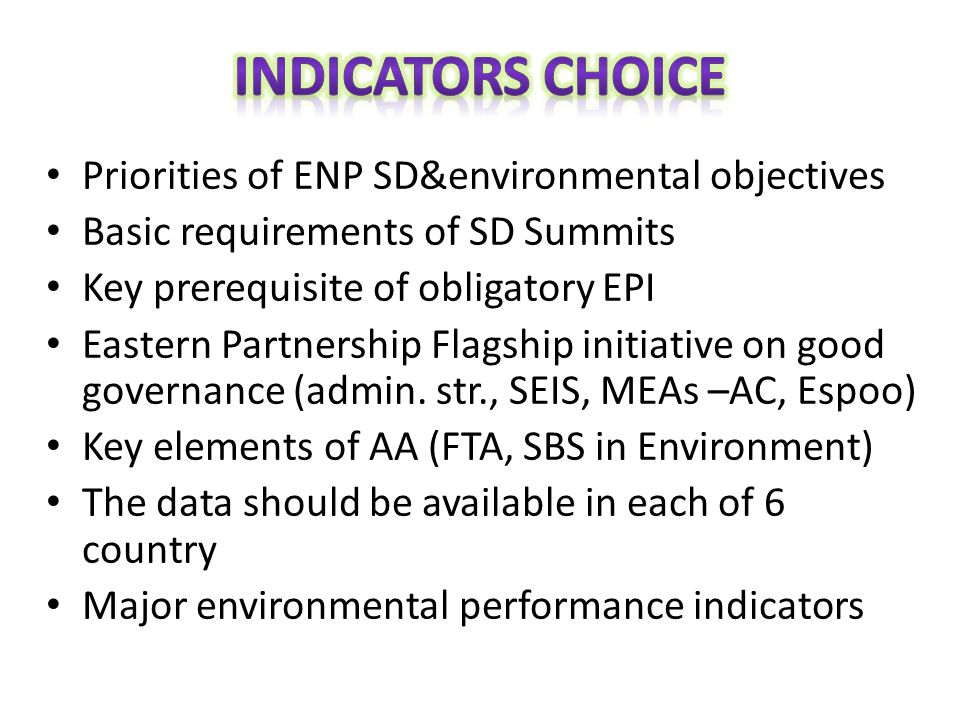 Priorities of ENP SD&environmental objectives Basic requirements of SD Summits Key prerequisite of obligatory EPI Eastern Partnership Flagship initiative on good governance (admin.