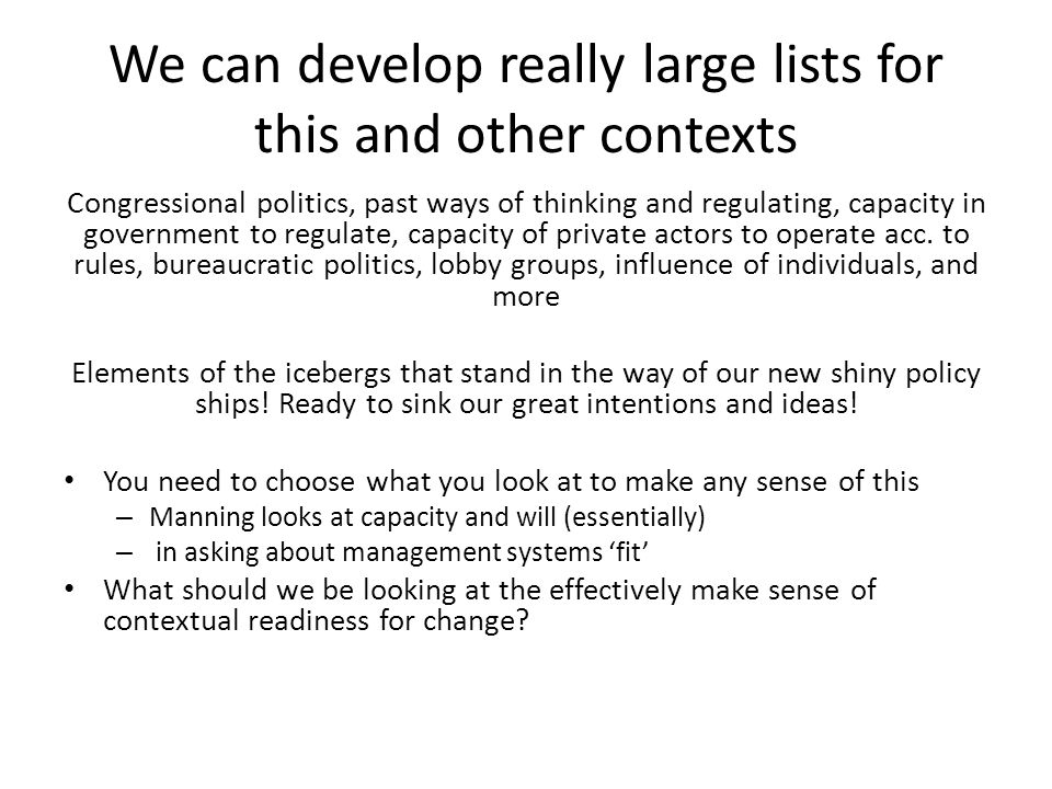 My work asks: what contextual factors matter for change Given we are dealing with complex tasks and don't know the precise type of change we are dealing with… Four factors to look at, emphasized in theory and research: – What is there already.