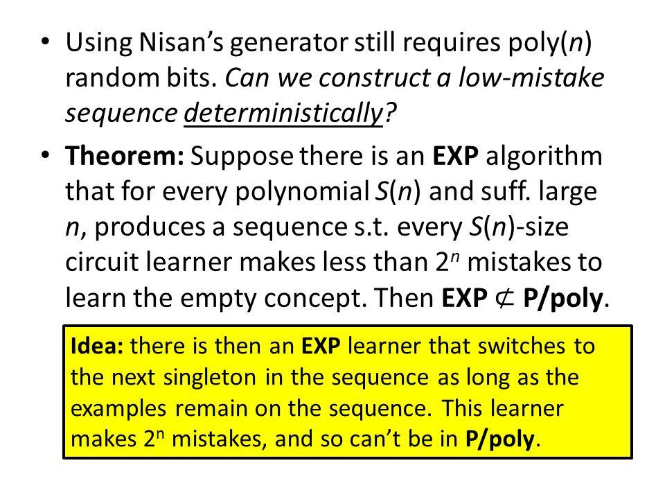 Using Nisan's generator still requires poly(n) random bits.
