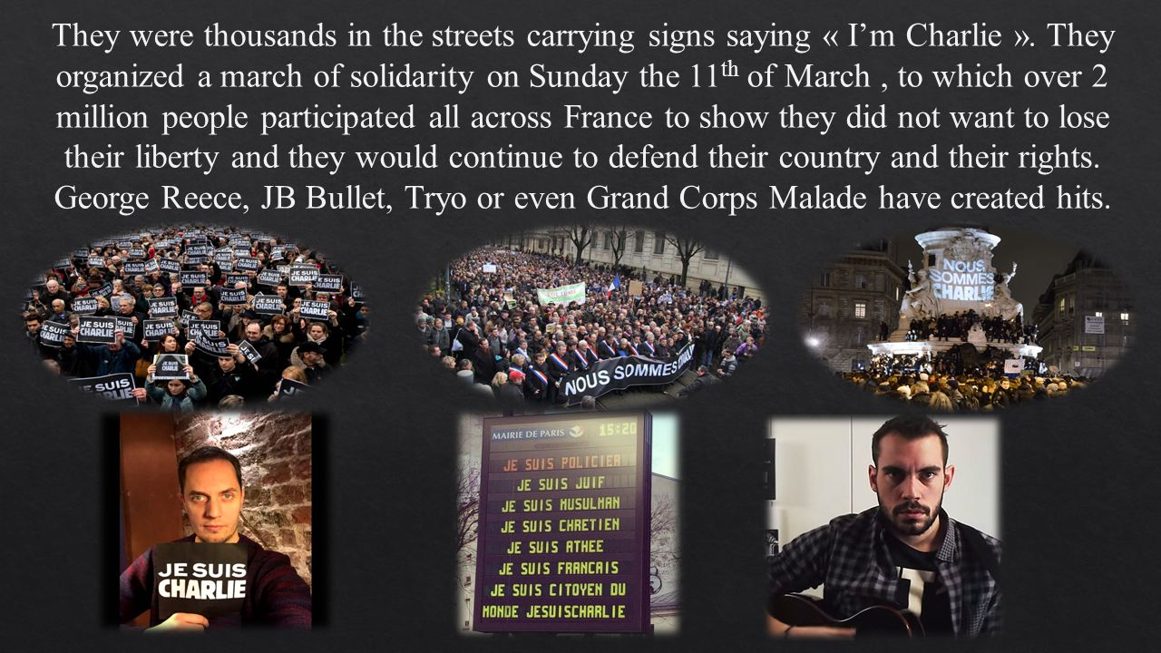 They were thousands in the streets carrying signs saying « I'm Charlie ».