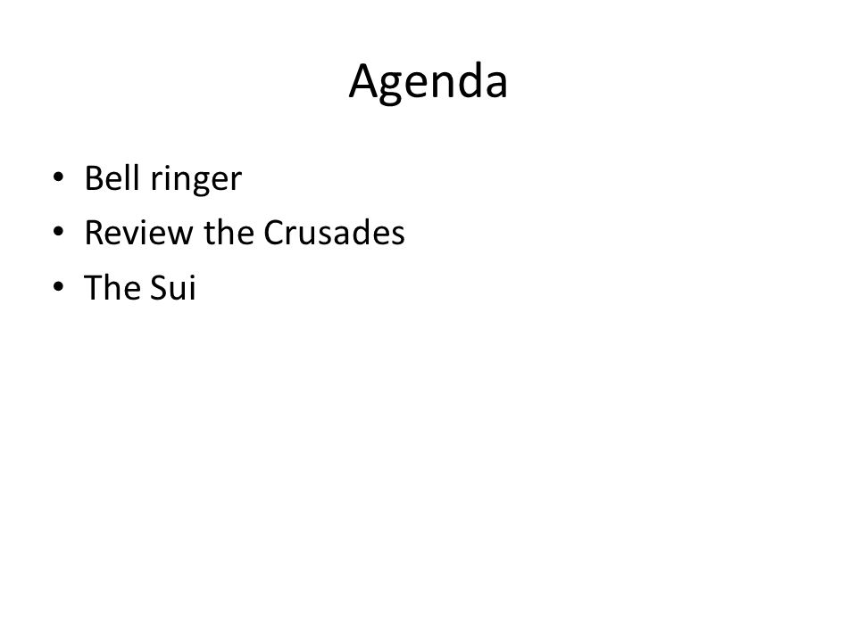 Agenda Bell ringer Review the Crusades The Sui