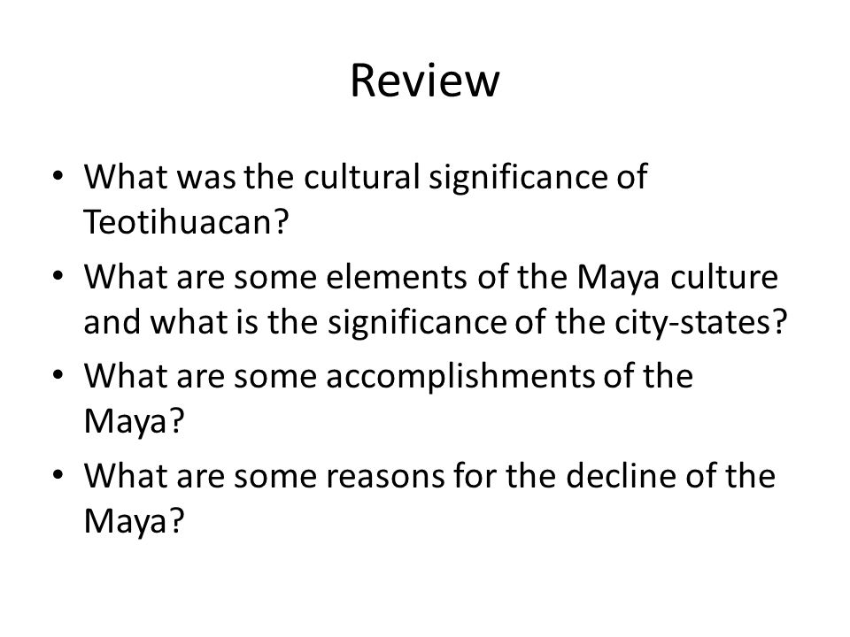 Review What was the cultural significance of Teotihuacan.