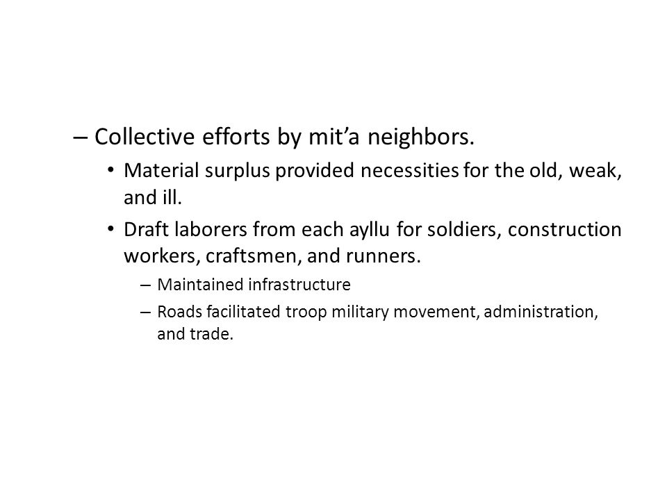 – Collective efforts by mit'a neighbors.