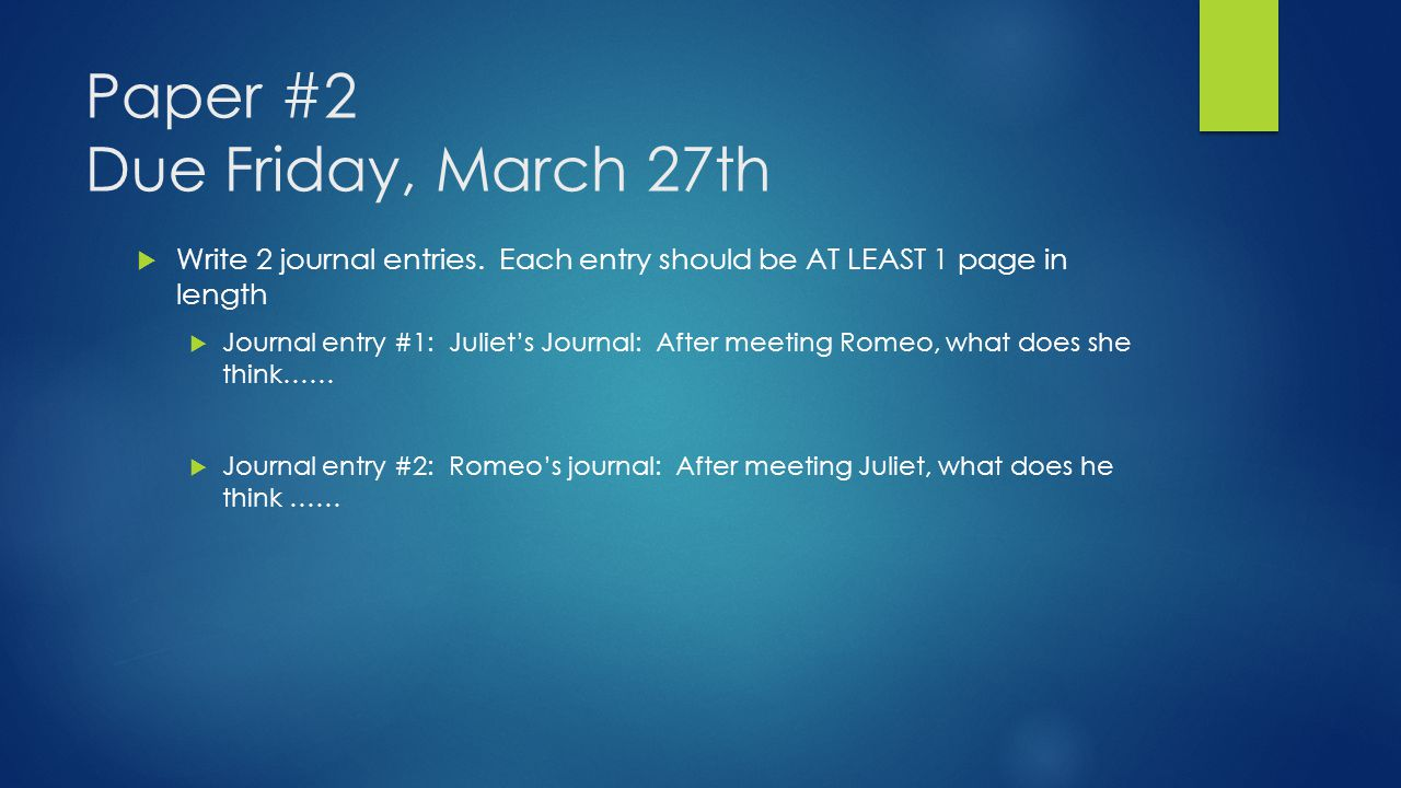 Paper #2 Due Friday, March 27th  Write 2 journal entries.