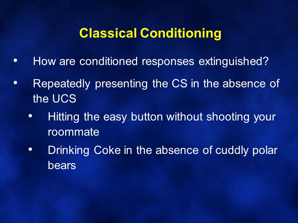 Classical Conditioning How are conditioned responses extinguished.
