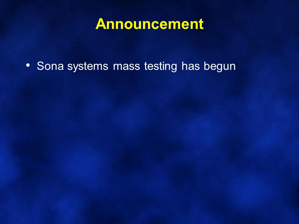 Announcement Sona systems mass testing has begun