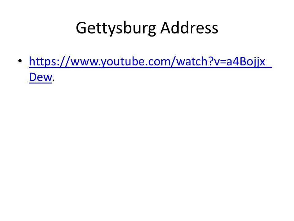 Gettysburg Address https://www.youtube.com/watch v=a4Bojjx_ Dew.