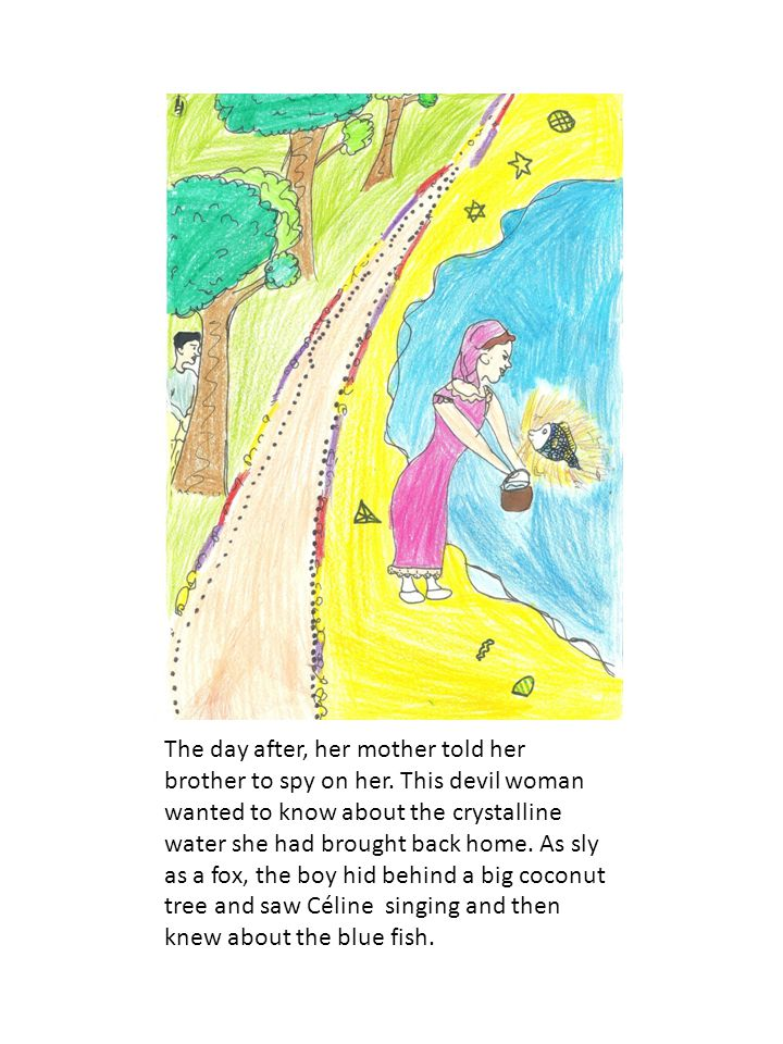 The perfidious brother told her mother what he saw.
