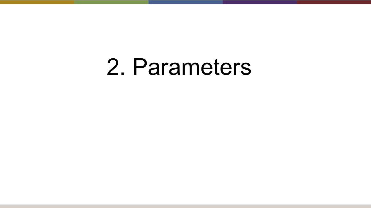 2. Parameters