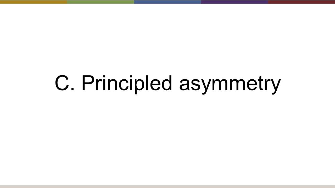 C. Principled asymmetry