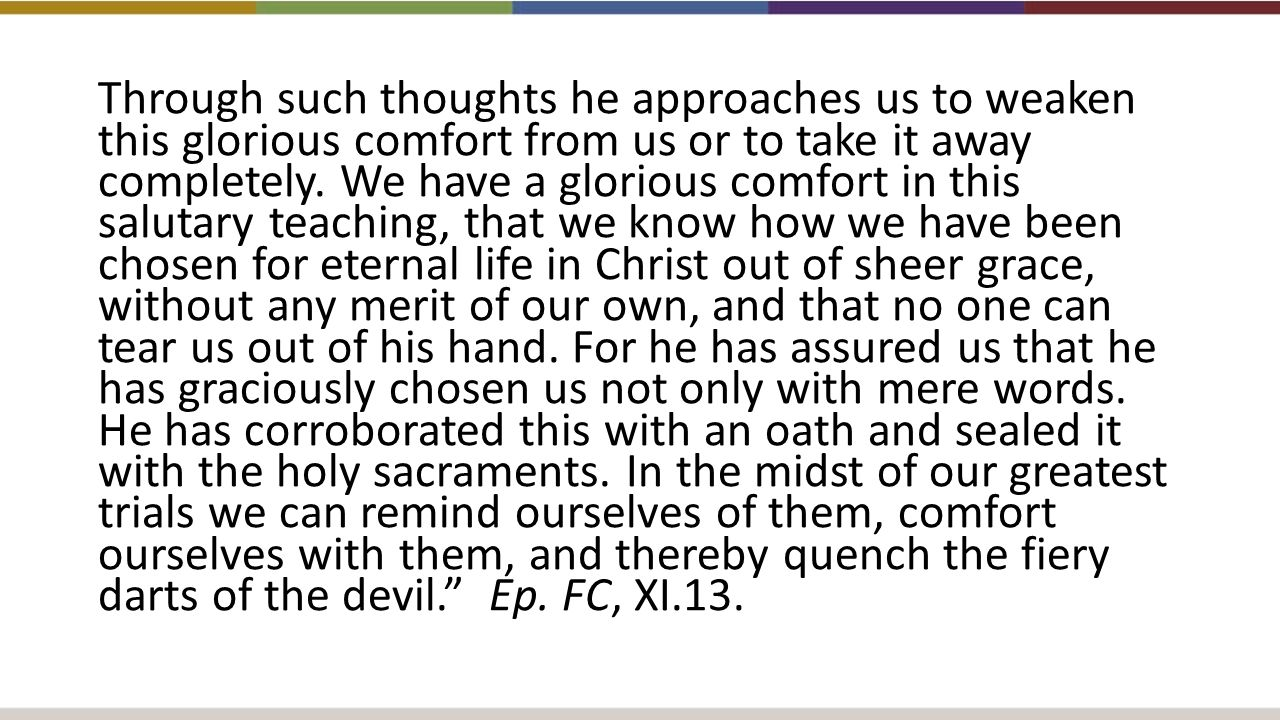 Through such thoughts he approaches us to weaken this glorious comfort from us or to take it away completely.
