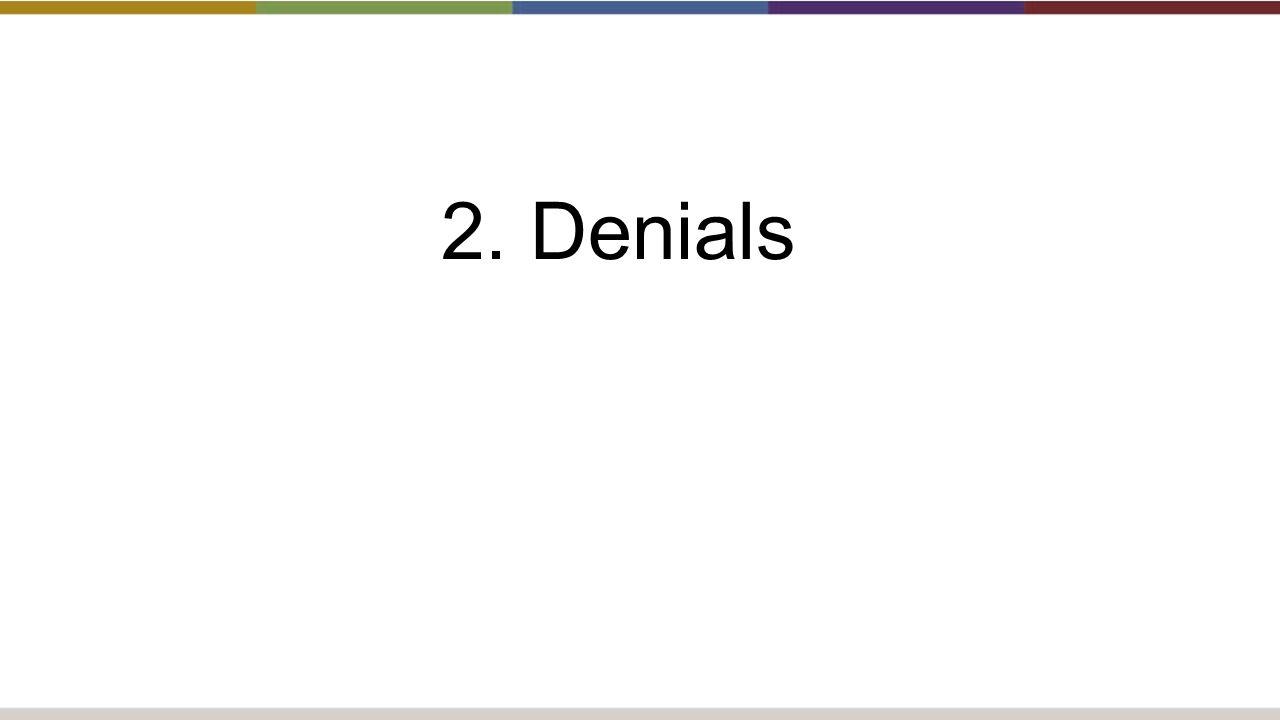 2. Denials