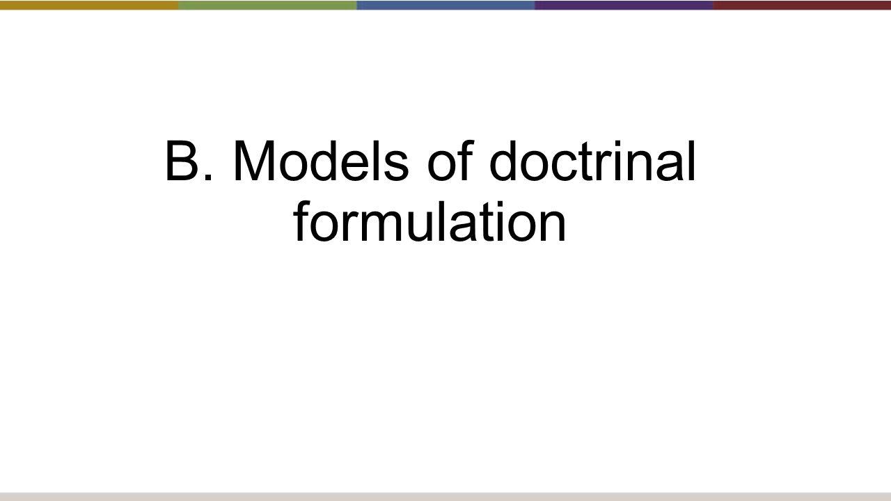 B. Models of doctrinal formulation