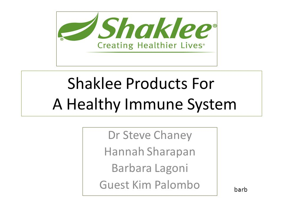 Shaklee Products For A Healthy Immune System Dr Steve Chaney Hannah Sharapan Barbara Lagoni Guest Kim Palombo barb