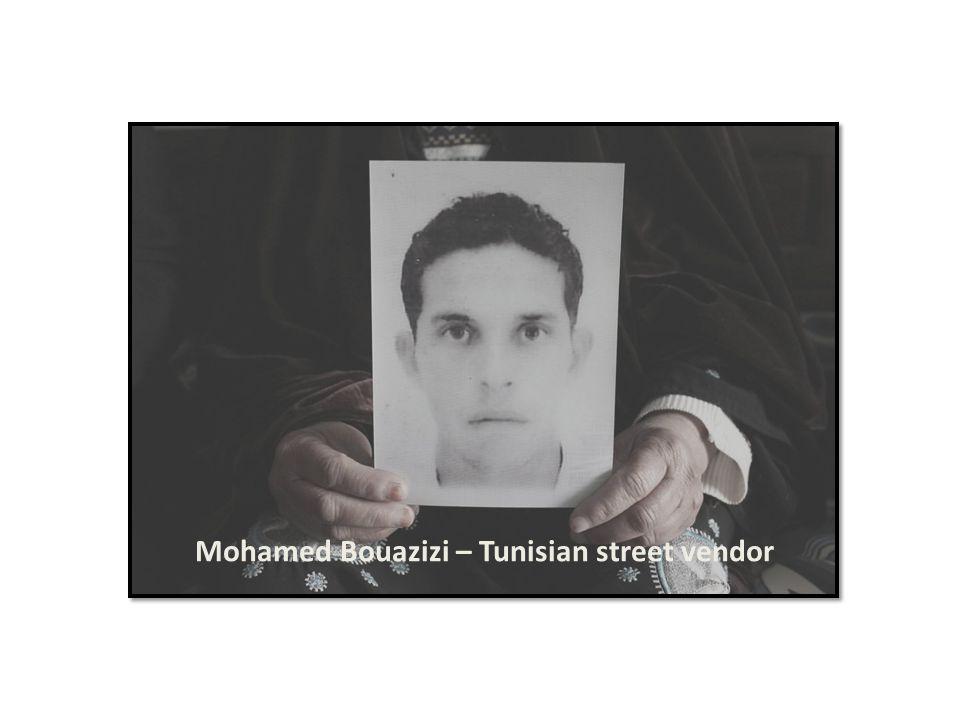 Mohamed Bouazizi – Tunisian street vendor