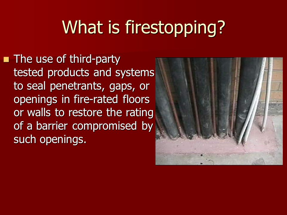 What is firestopping.