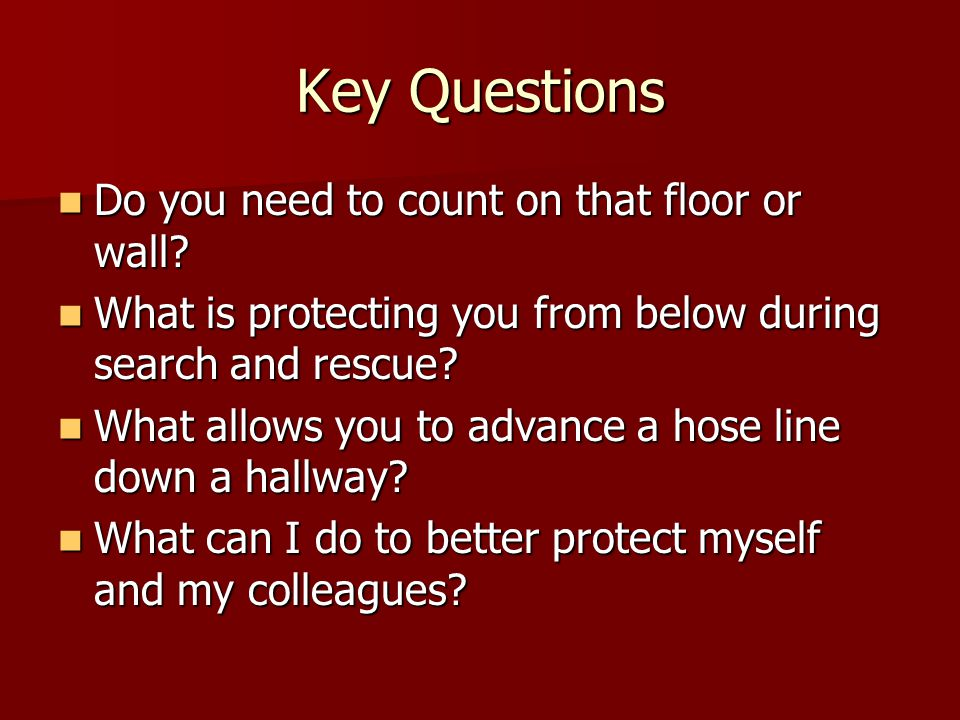 Key Questions Do you need to count on that floor or wall.