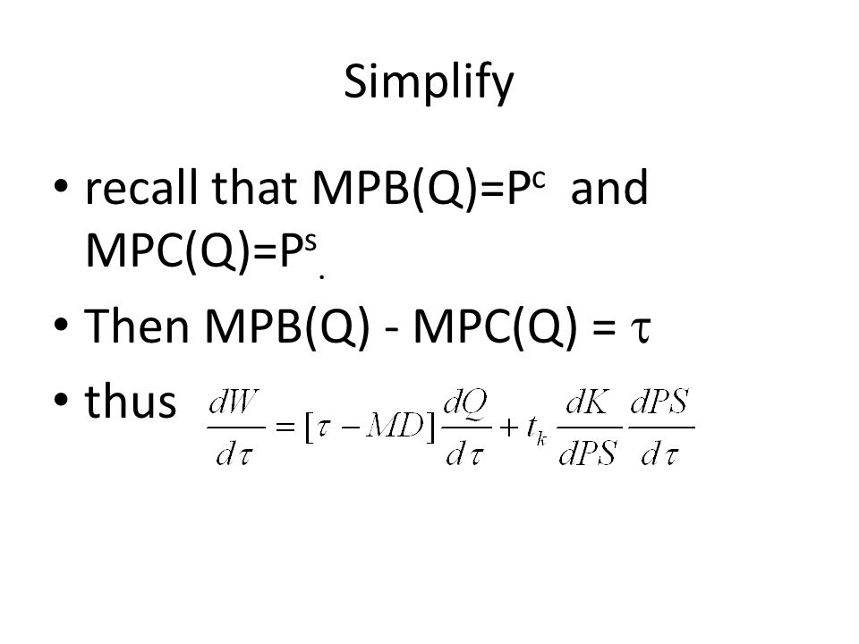 Simplify recall that MPB(Q)=P c and MPC(Q)=P s. Then MPB(Q) - MPC(Q) =  thus