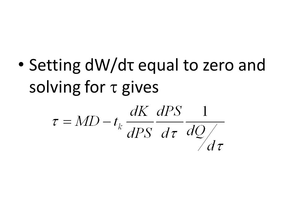 Setting dW/dτ equal to zero and solving for  gives