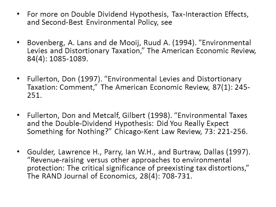 For more on Double Dividend Hypothesis, Tax-Interaction Effects, and Second-Best Environmental Policy, see Bovenberg, A.