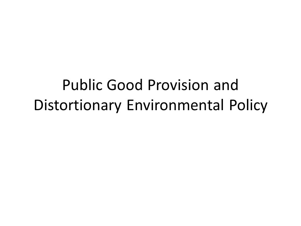 Public Good Provision and Distortionary Environmental Policy