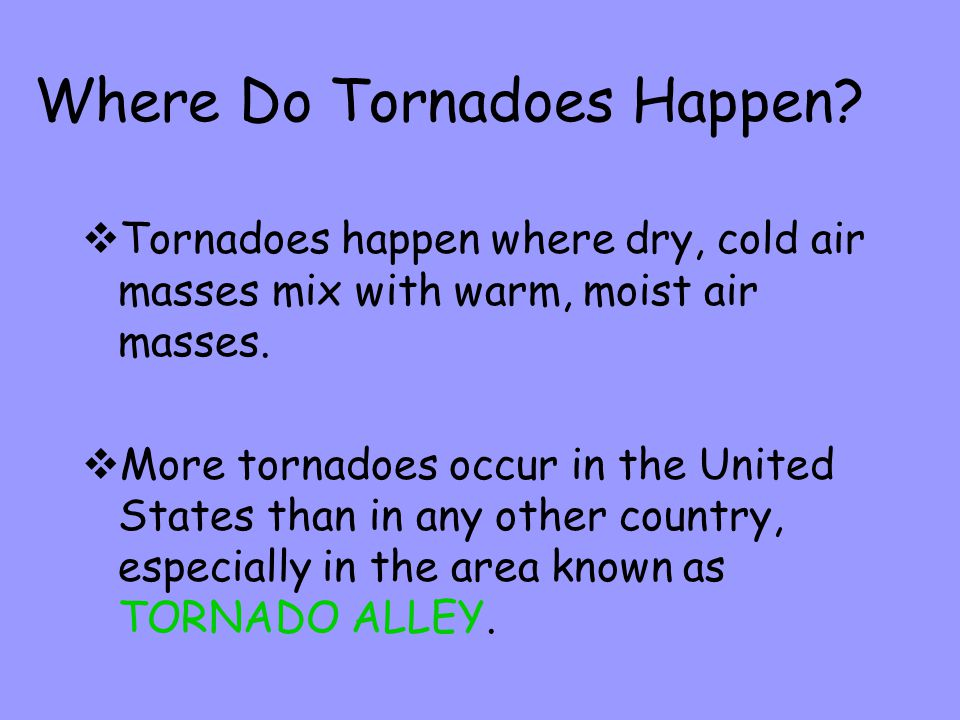 3. As the tornado gets stronger, a funnel forms that can destroy anything in it's path.