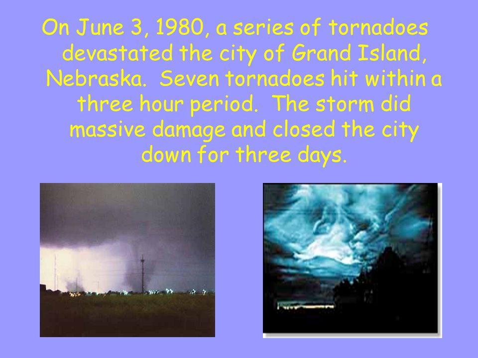 A Famous Tornado Grand Island, Nebraska June 3, 1980