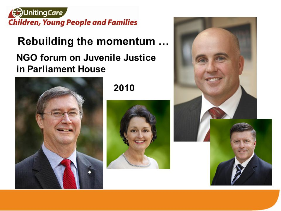Burnside Election Platform Juvenile Justice steps included: –There should be a comprehensive review of the Bail Act –Using Justice Reinvestment as the basis for reform of Juvenile Justice