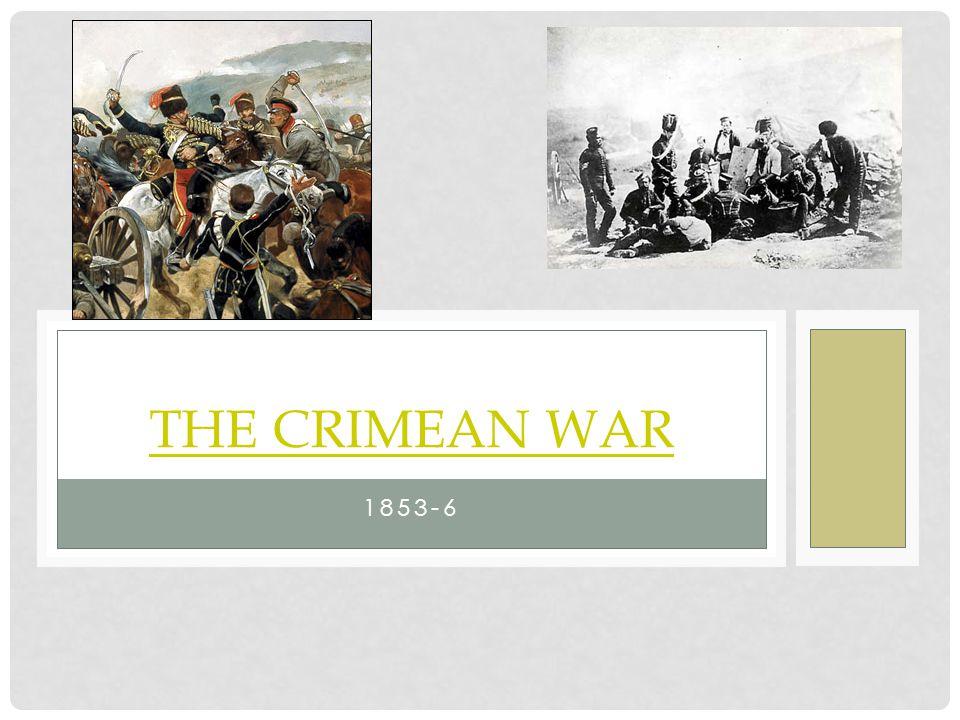 1853-6 THE CRIMEAN WAR
