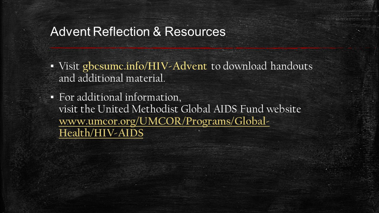 Advent Reflection & Resources ▪ Visit gbcsumc.info/HIV-Advent to download handouts and additional material.
