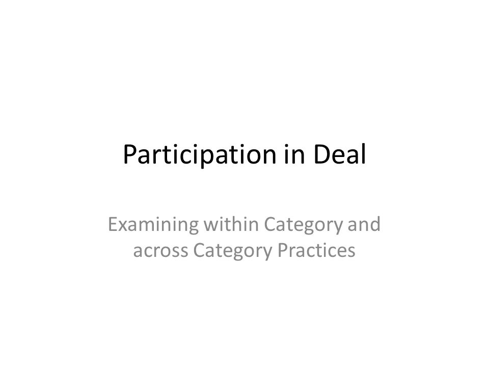 Participation in Deal Examining within Category and across Category Practices