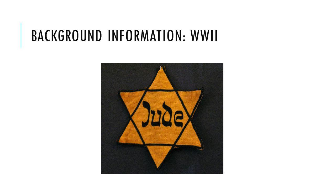BACKGROUND INFORMATION: WWII