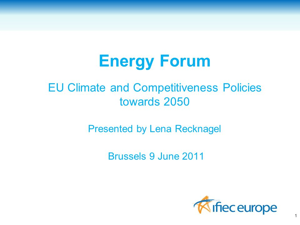 General strategy: EU in leading climate change policy role to 1.support global agreement by attracting followers 2.Build competitive edge as a first mover Builds on the assumption that –Transitional period with cost disadvantages will pay off in the long term (a.o.