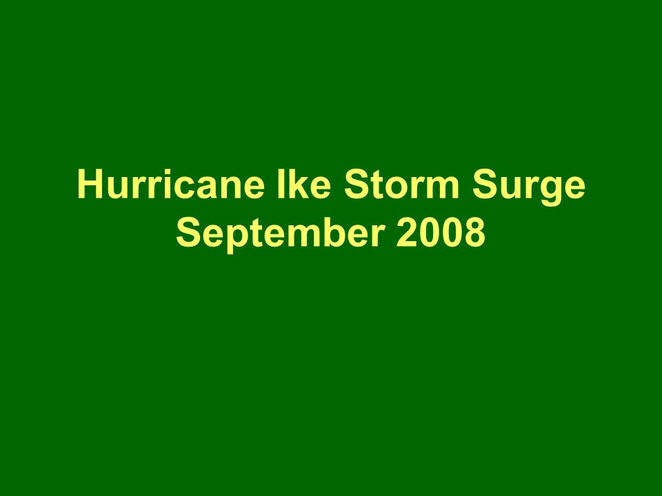 Hurricane Ike Storm Surge September 2008