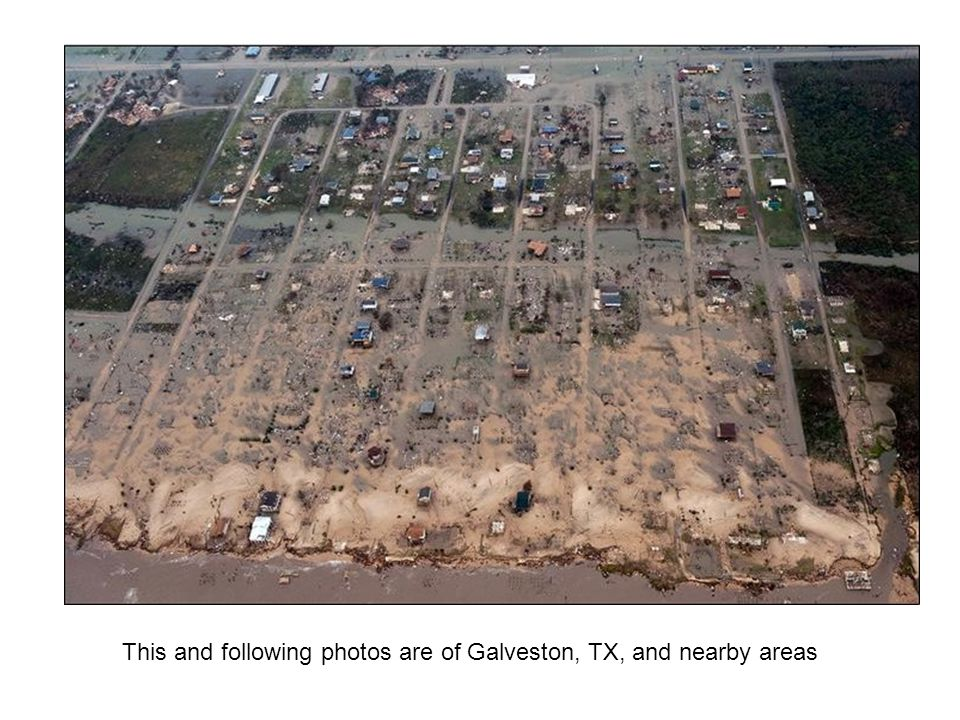 This and following photos are of Galveston, TX, and nearby areas