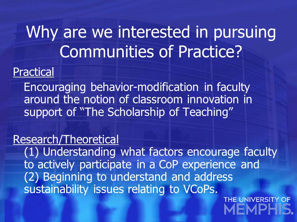 Why are we interested in pursuing Communities of Practice.
