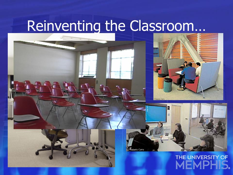 Reinventing the Classroom…
