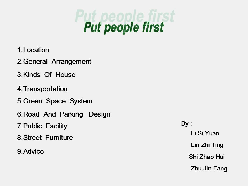 2.General Arrangement 3.Kinds Of House 4.Transportation 5.Green Space System 6.Road And Parking Design 7.Public Facility 8.Street Furniture 9.Advice L