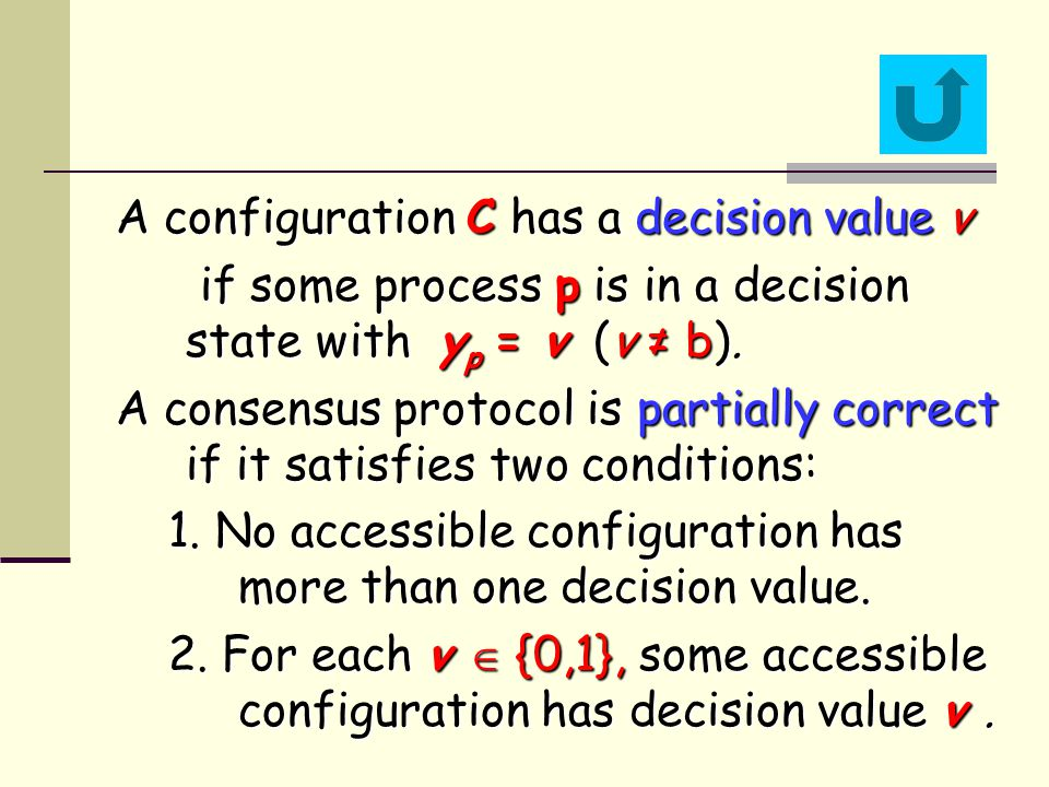 A configuration C has a decision value v if some process p is in a decision state with y p = v (v ≠ b).