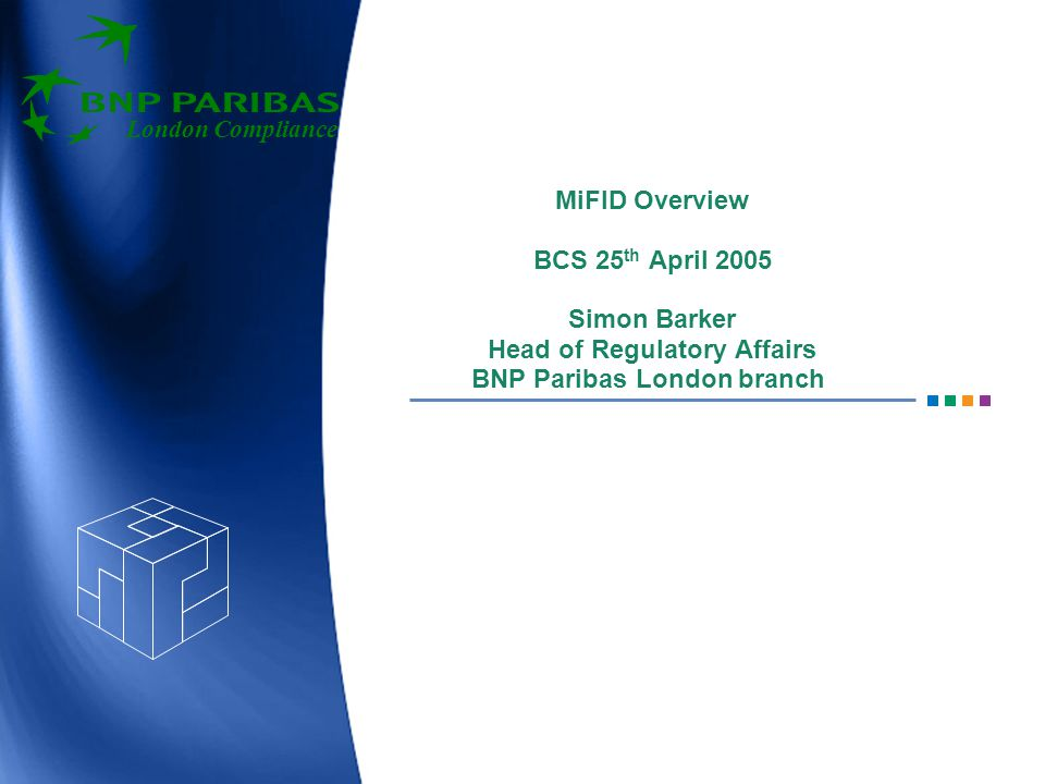 London Compliance 2 Disclaimer Any views are personal to the speaker and are not those of BNP Paribas