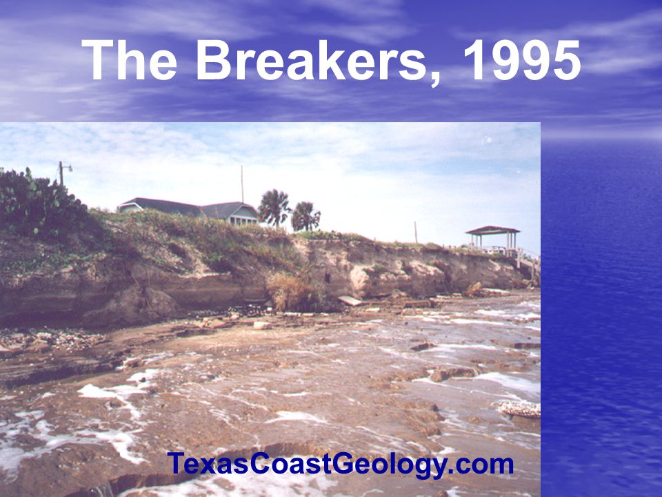 The Breakers, 1995 TexasCoastGeology.com
