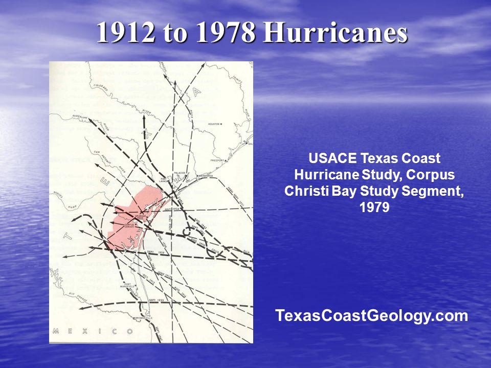 1912 to 1978 Hurricanes USACE Texas Coast Hurricane Study, Corpus Christi Bay Study Segment, 1979 TexasCoastGeology.com