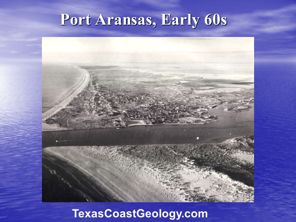Port Aransas, Early 60s TexasCoastGeology.com