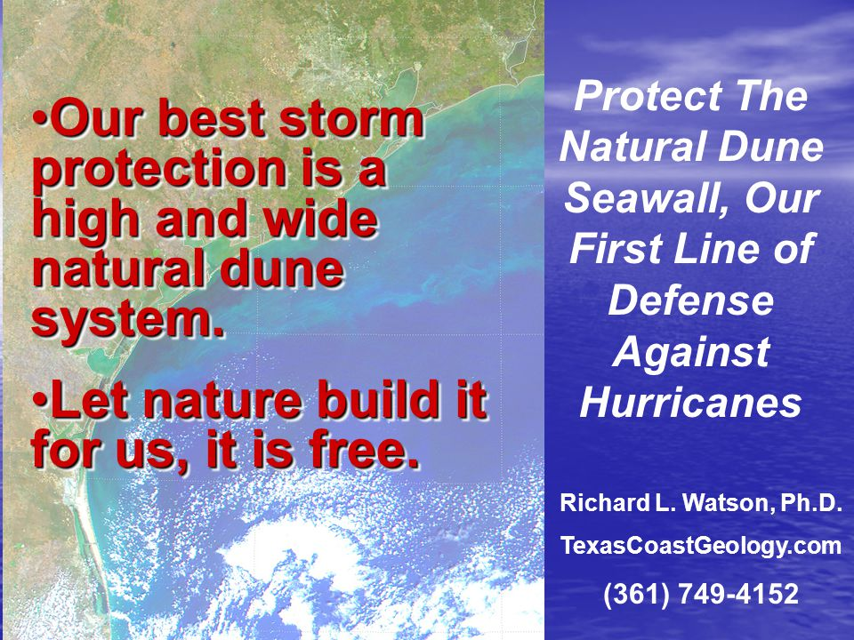 Protect The Natural Dune Seawall, Our First Line of Defense Against Hurricanes Richard L.