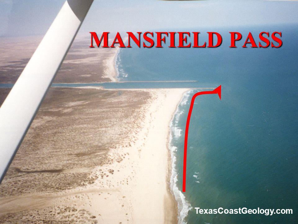 MANSFIELD PASS MANSFIELD PASS TexasCoastGeology.com