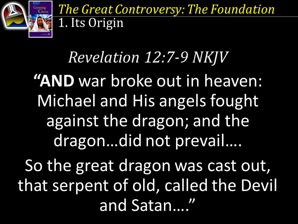The Great Controversy: The Foundation 1.