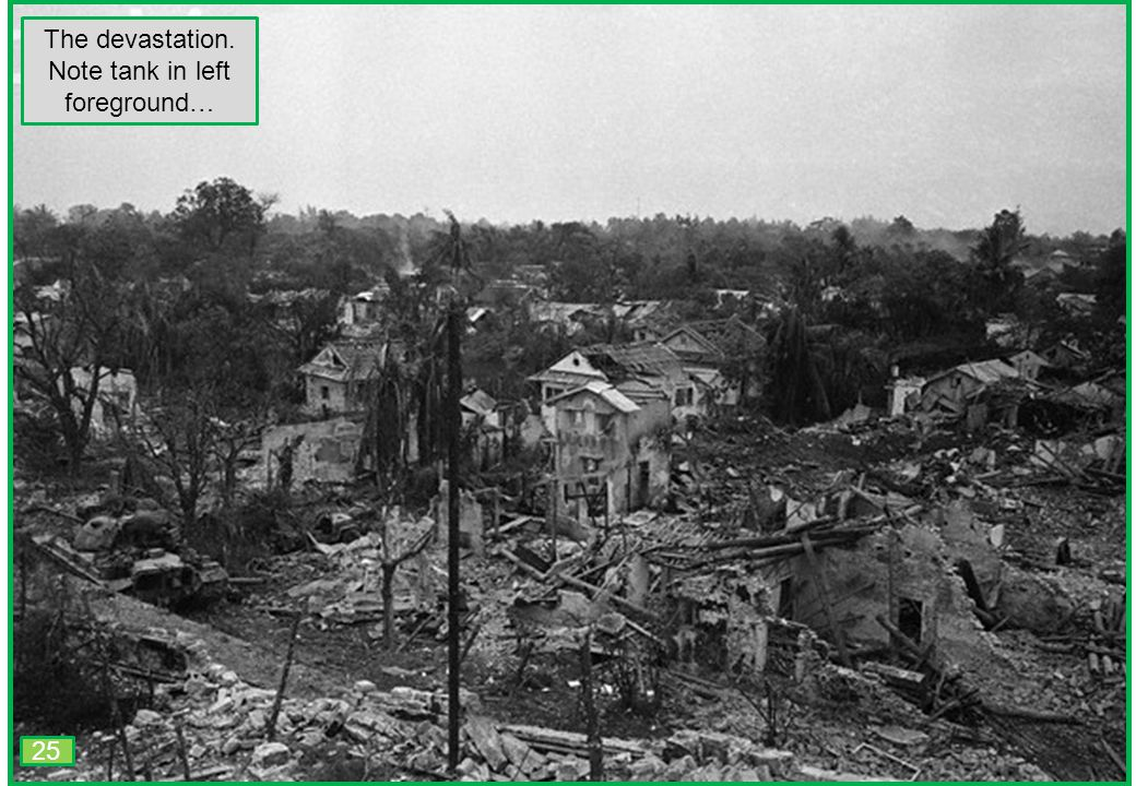 THIS SLIDE AND PRESENTATION WAS PREPARED BY DAVE SABBEN WHO RETAINS COPYRIGHT © ON CREATIVE CONTENT The devastation. Note tank in left foreground… 25